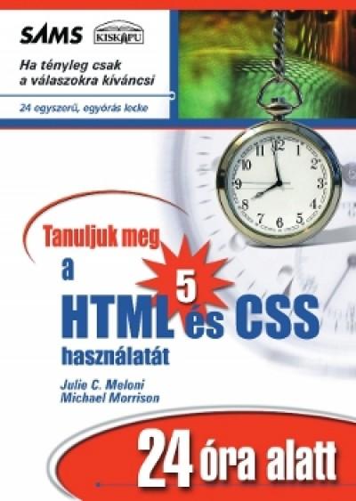 Julie C. Meloni - Michael Morrison - Tanuljuk meg a HTML5 és CSS használatát 24 óra alatt