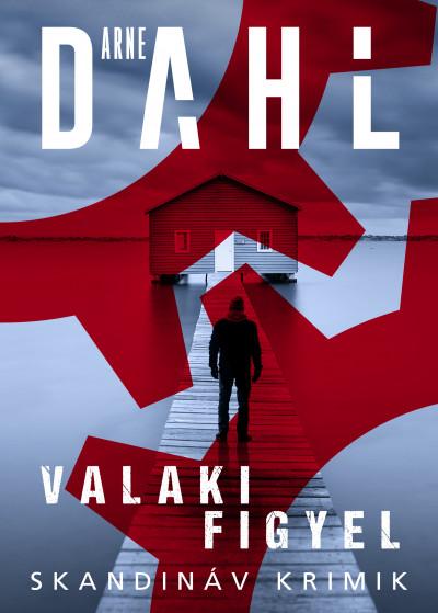 Arne Dahl - Valaki figyel