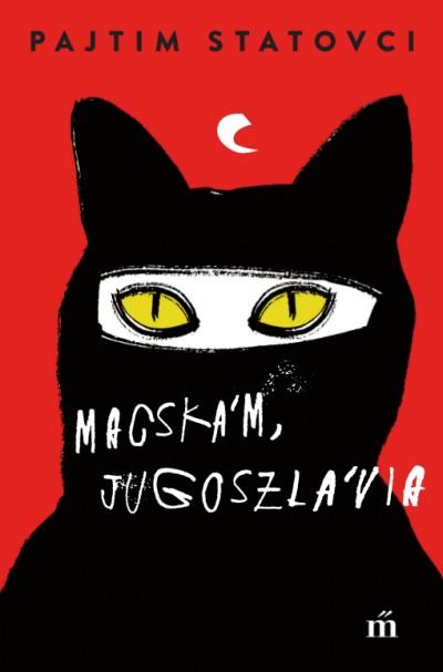 Pajtim Statovci - Macskám, Jugoszlávia
