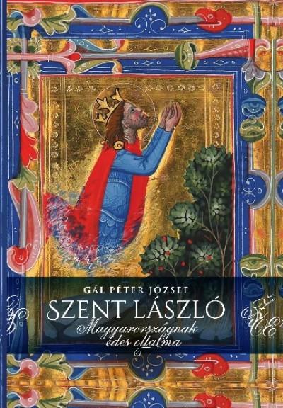 Gál Péter József - Szent László