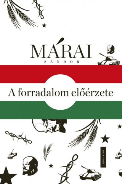 Márai Sándor - A forradalom előérzete
