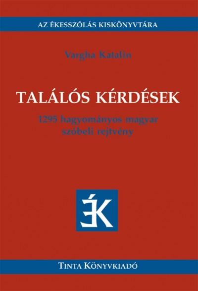 Vargha Katalin - Találós kérdések