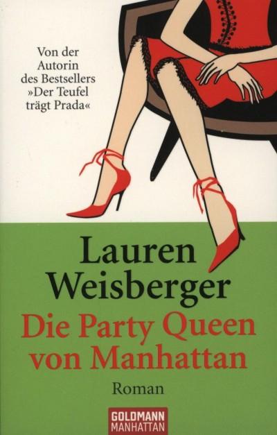 Lauren Weisberger - Die Party Queen von Manhattan