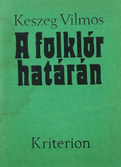 Keszeg Vilmos - A folklór határán