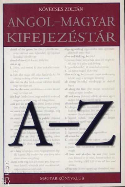 Kövecses Zoltán - Angol - magyar kifejezéstár A-Z