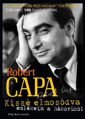Robert Capa - Kiss� elmos�dva - Eml�keim a h�bor�r�l