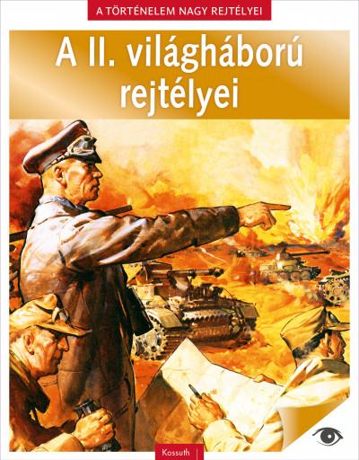 Nádori Attila  (Szerk.) - A II. világháború rejtélyei
