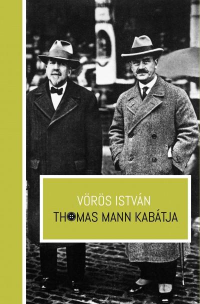 Vörös István - Thomas Mann kabátja