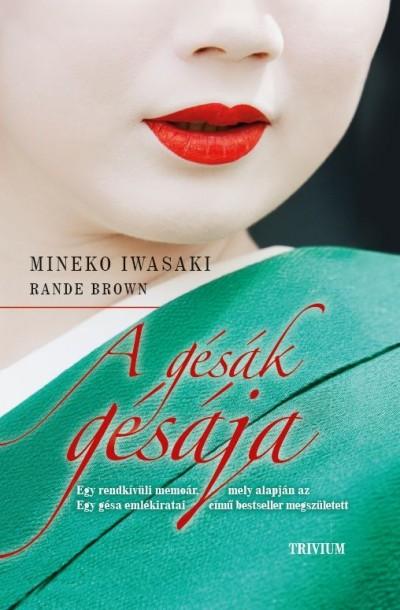 Rande Brown - Mineko Iwasaki - A gésák gésája