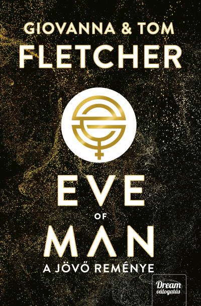 Giovanna Fletcher - Tom Fletcher - Eve of Man - A jövő reménye