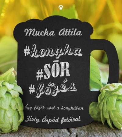Mucha Attila - Konyha, sör, főzés