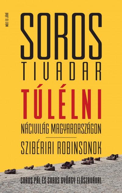 Soros Tivadar - Kőbányai János  (Összeáll.) - Túlélni
