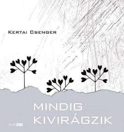 Kertai Csenger - Mindig kivirágzik