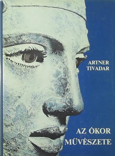 Artner Tivadar - Az ókor művészete