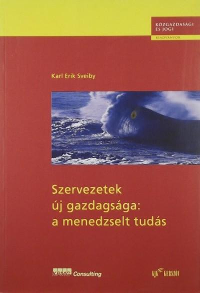Karl Erik Sveiby - Szervezetek új gazdagsága: a menedzselt tudás