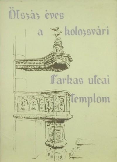 K. Fogarasi Zsuzsa - Ötszáz éves a kolozsvári Farkas utcai templom