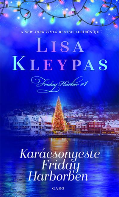 Lisa Kleypas - Karácsonyeste Friday Harborben