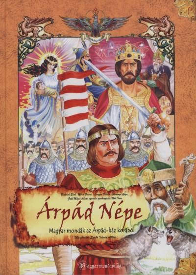 Bíró Imre  (Szerk.) - Árpád Népe