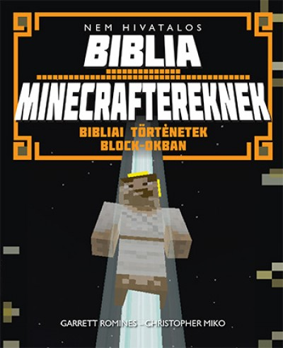 Christopher Miko - Garrett Romines - Nem hivatalos Biblia Minecraftereknek