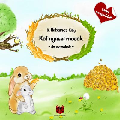 B. Habarics Kitty - Két nyuszi mesék