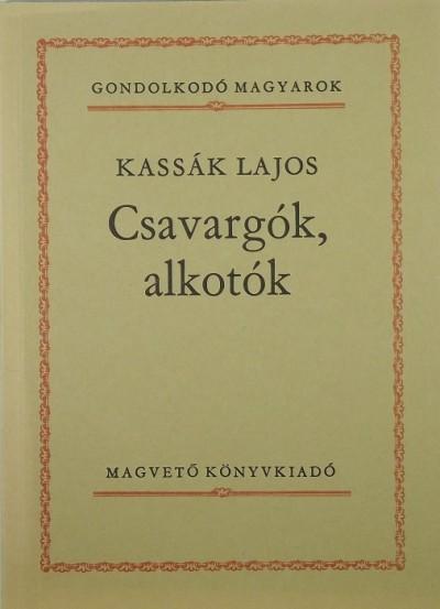 Kassák Lajos - Csavargók, alkotók
