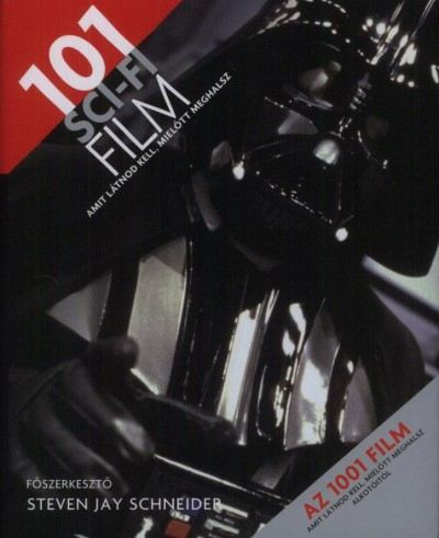 Steven Jay Schneider  (Szerk.) - 101 sci-fi film