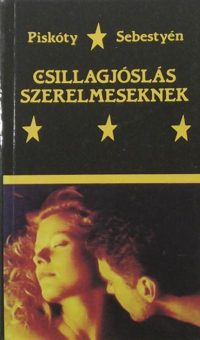Piskóty Zsuzsa - Sebestyén Zsuzsa - Csillagjóslás szerelmeseknek