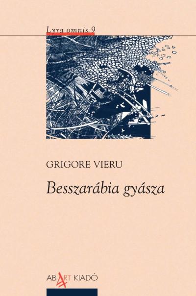 Grigore Vieru - Besszarábia gyásza