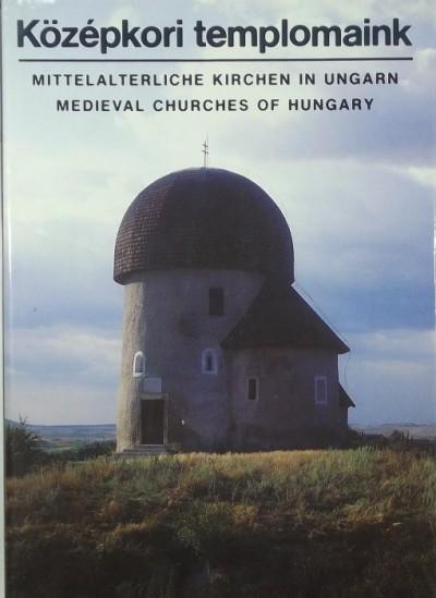 Felméry György - Vidáts Csaba - Középkori templomaink