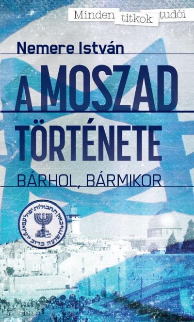 Nemere István - Kovács László  (Szerk.) - A MOSZAD története