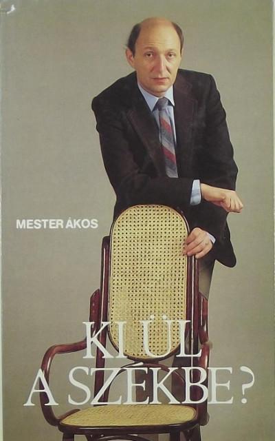 Mester Ákos - Ki ül a székbe?