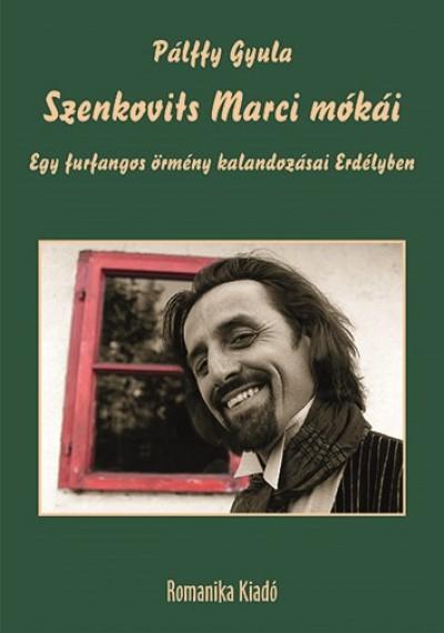 Pálffy Gyula - Kali Kinga  (Szerk.) - Szenkovits Marci mókái