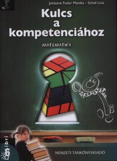 Juh�szn� Fodor M�nika - Schell L�via - Kulcs a kompetenci�hoz - Matematika 6.