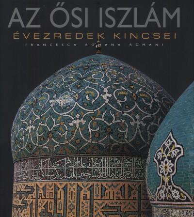 Francesca Romána Romani - Az ősi iszlám
