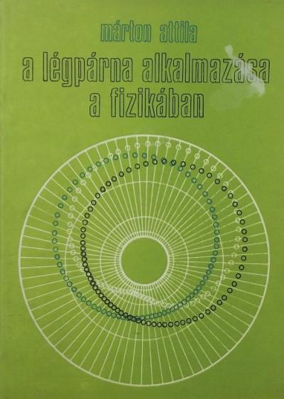 Márton Attila - A légpárna alkalmazása a fizikában