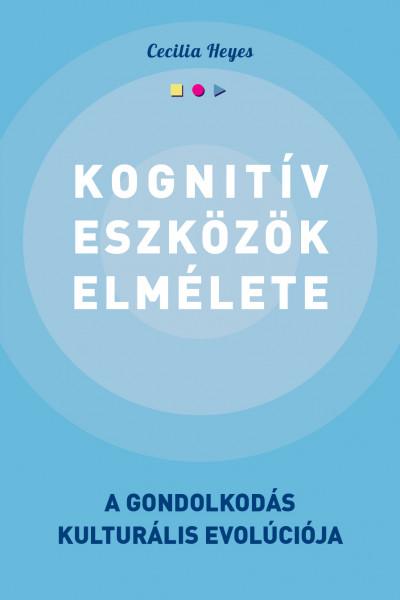 Cecilia Heyes - Kognitív eszközök elmélete