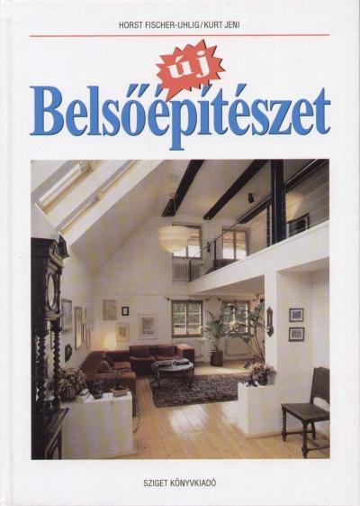 Horst Fischer-Uhlig - Kurt Jeni - Új belsőépítészet