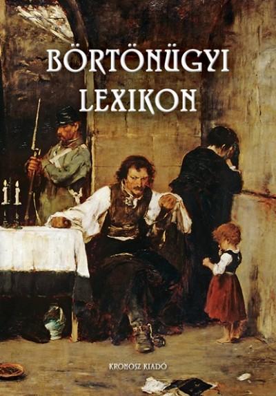 Bencze Béla - Bencze Béla  (Szerk.) - Börtönügyi lexikon