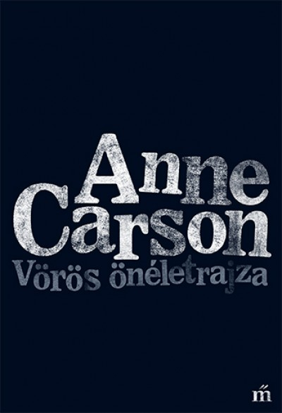 Anne Carson - Vörös önéletrajza