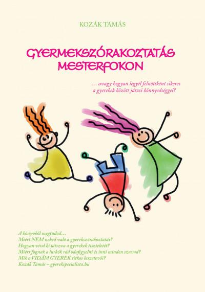 Kozák Tamás - Gyermekszórakoztatás mesterfokon