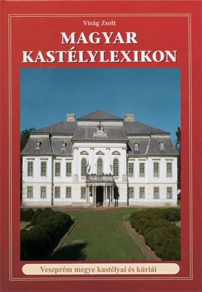 Virág Zsolt - Magyar kastélylexikon 11. kötet