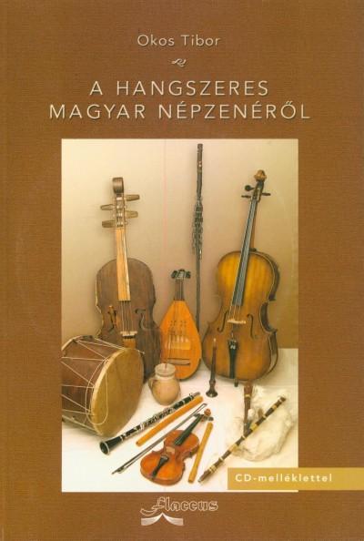 Okos Tibor - A hangszeres magyar népzenéről