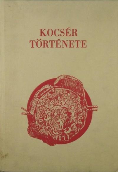 Antal Domokosné  (Szerk.) - Kocsér története
