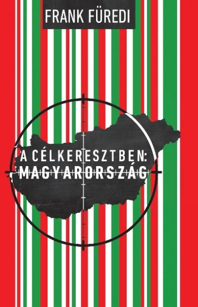 Füredi Ferenc - A célkeresztben: Magyarország