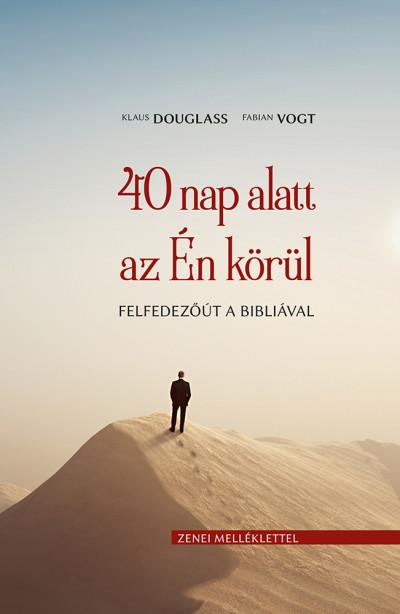 Klaus Douglass - Fabian Vogt - 40 nap alatt az Én körül