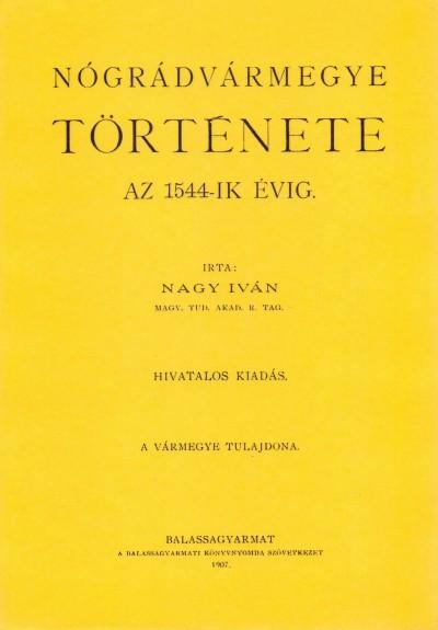 Nagy Iván - Nógrádvármegye története az 1544-ik évig