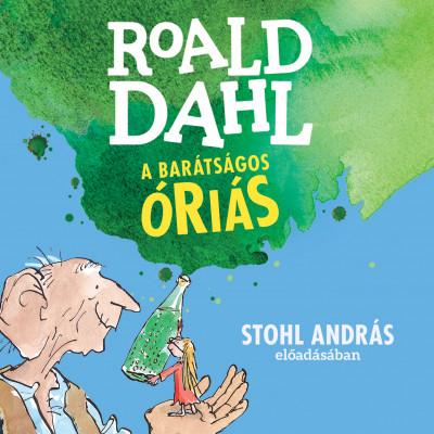 Dahl Roald - Stohl András - A barátságos óriás - Hangoskönyv (MP3)