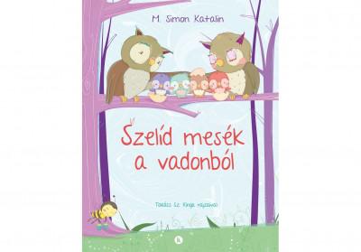 M. Simon Katalin - Szelíd mesék a vadonból