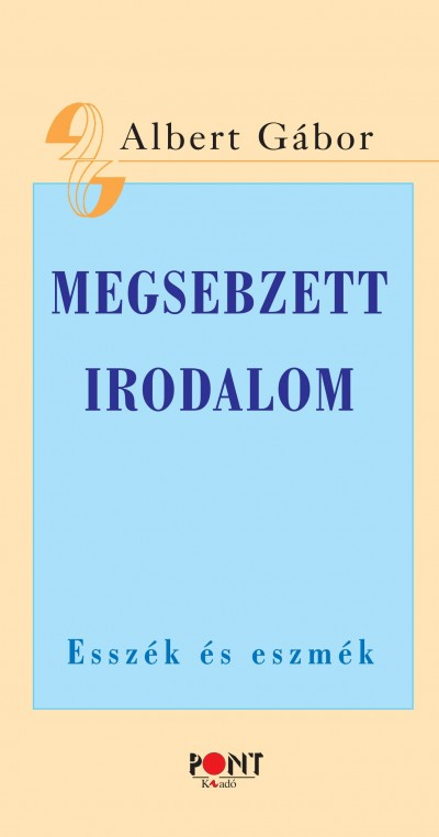 Albert Gábor - Megsebzett irodalom