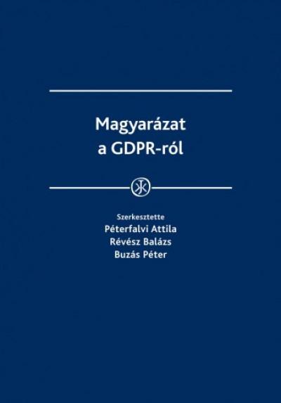 Buzás Péter (Sze Péterfalvi Attila Révész Balázs - Magyarázat a GDPR-ról